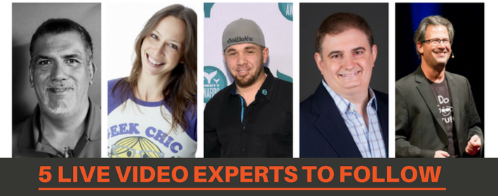 5 Live Video Experts to Follow